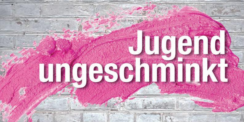 """Jugend ungeschminkt"" – aktuelle Studie"